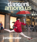 Dancers Among Us: A Celebration of Joy in the Everyday Cover Image