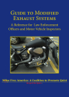 Guide to Modified Exhaust Systems: A Reference for Law Enforcement Officers and Motor Vehicle Inspectors Cover Image
