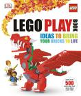 LEGO Play Book: Ideas to Bring Your Bricks to Life Cover Image