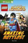 DK Readers L2: LEGO DC Comics Super Heroes: Amazing Battles! Cover Image
