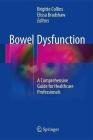 Bowel Dysfunction: A Comprehensive Guide for Healthcare Professionals Cover Image