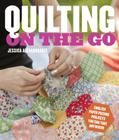 Quilting on the Go: English Paper Piecing Projects You Can Take Anywhere Cover Image