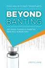 Beyond Banting: From Insulin to Islet Transplants, Decoding Canada's Diabetes Research Superstars Cover Image