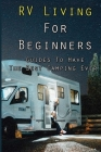 RV Living For Beginners: Guides To Have The Best Camping Ever: Camper Living Hacks Cover Image