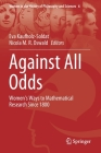 Against All Odds: Women's Ways to Mathematical Research Since 1800 Cover Image
