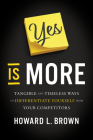 Yes Is More: Tangible and Timeless Ways to Differentiate Yourself from Your Competitors Cover Image
