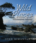 Wild Places Vancouver Island Cover Image
