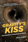 Gravity's Kiss: The Detection of Gravitational Waves Cover Image