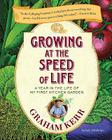 Growing at the Speed of Life: A Year in the Life of My First Kitchen Garden Cover Image