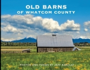 Old Barns of Whatcom County Cover Image