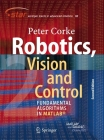 Robotics, Vision and Control: Fundamental Algorithms in Matlab(r) Second, Completely Revised, Extended and Updated Edition (Springer Tracts in Advanced Robotics #118) Cover Image