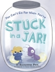 You Can't Go Far When You're Stuck in a Jar Cover Image