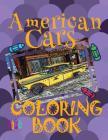 American Cars COLORING BOOK: ✌ Coloring Book 5 Year Old ✎ Coloring Book Enfants ✎ #1 Coloring Books ✍ Coloring Book Fantasi Cover Image