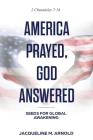 America Prayed, God Answered: Seeds for Global Awakening Cover Image