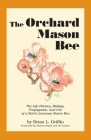 The Orchard Mason Bee: The Life History, Biology, Propagation, and Use of a North American Native Bee Cover Image