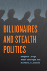 Billionaires and Stealth Politics Cover Image