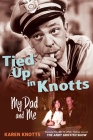 Tied Up in Knotts: My Dad and Me Cover Image