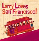 Larry Loves San Francisco!: A Larry Gets Lost Book Cover Image