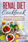 Renal Diet Cookbook: The Easy-to-Follow Beginners Guide to Avoid and Manage Incurable Kidney Disease, Avoid Dialysis and Live a Healthy Lif Cover Image