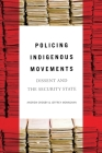 Policing Indigenous Movements: Dissent and the Security State Cover Image