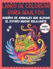 Libro de colorear para adultos: Diseños de animales que alivian el estrés mucho relajante para adultos Cover Image