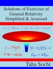 Solutions of Exercises of General Relativity Simplified & Assessed Cover Image