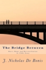 The Bridge Between: Race, Rage and Reconciliation in 1960s Iowa Cover Image