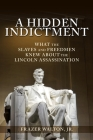 A Hidden Indictment: What the Slaves and Freedmen Knew About the Lincoln Assassination Cover Image