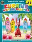 Practice to Learn: Cursive Writing Practice (Gr. 2-3) Cover Image