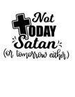 Not today satan or tomorrow: Christian Notebook: 8.5