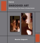 Film as Embodied Art: Bodily Meaning in the Cinema of Stanley Kubrick Cover Image