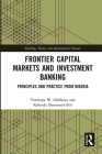 Frontier Capital Markets and Investment Banking: Principles and Practice from Nigeria Cover Image