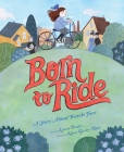 Born to Ride: A Story About Bicycle Face Cover Image