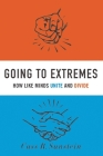 Going to Extremes: How Like Minds Unite and Divide Cover Image