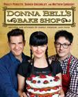 Donna Bell's Bake Shop: Recipes and Stories of Family, Friends, and Food Cover Image
