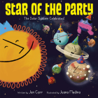 Star of the Party: The Solar System Celebrates!: The Solar System Celebrates! Cover Image