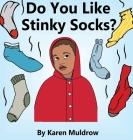 Do You Like Stinky Socks? Cover Image