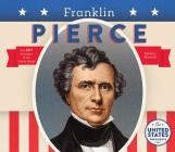 Franklin Pierce (United States Presidents *2017) Cover Image