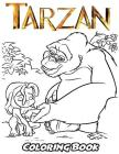Tarzan Coloring Book: Coloring Book for Kids and Adults, Activity Book with Fun, Easy, and Relaxing Coloring Pages Cover Image