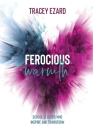 Ferocious Warmth - School Leaders Who Inspire and Transform Cover Image