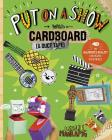 Put on a Show with Cardboard and Duct Tape: 4D an Augmented Reading Cardboard Experience (Epic Cardboard Adventures 4D) Cover Image