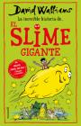 La incríble historia de… el slime gigante / Slime Cover Image
