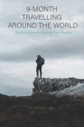 9-Month Travelling Around The World: The Life Lessons You Can Get From Travelling: Travel Books For Families Cover Image