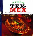 Nuevo Tex-Mex: Festive New Recipes from Just North of the Border Cover Image