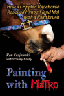Painting with Metro: How a Crippled Racehorse Rescued Himself (and Me) with a Paintbrush Cover Image