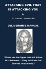 Attacking Evil That Is Attacking You: Deliverance Manual Cover Image