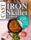 Cast Iron Skillet Cookbook: 250 Cast Iron Family Recipes Cover Image