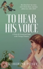 To Hear His Voice: Poem and Devotional Book Cover Image