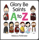 Glory Be Saints A to Z Cover Image