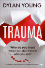 Trauma: a gripping psychological mystery thriller Cover Image